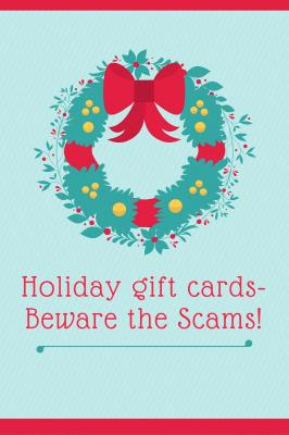 Holiday gift cards-Beware the Scams!