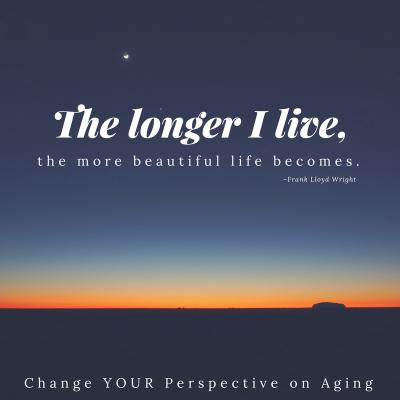 Change Your Perspective on Aging