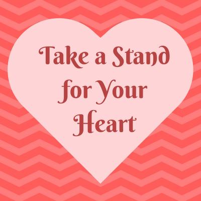 Take a Standfor Your Heart