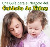 Una Guía para el Negocio del Cuidado de Niños