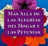 Más Allá de las Alegrías del Hogar y las Petunias