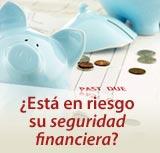 ¿Está en riesgo su seguridad financiera?