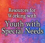 Working with Youth with Special Needs