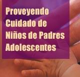 Proveyendo Cuidado de Niños de Padres Adolescentes