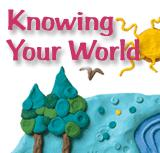 Knowing Your World