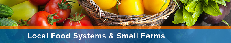 Local Food Systems and Small Farms
